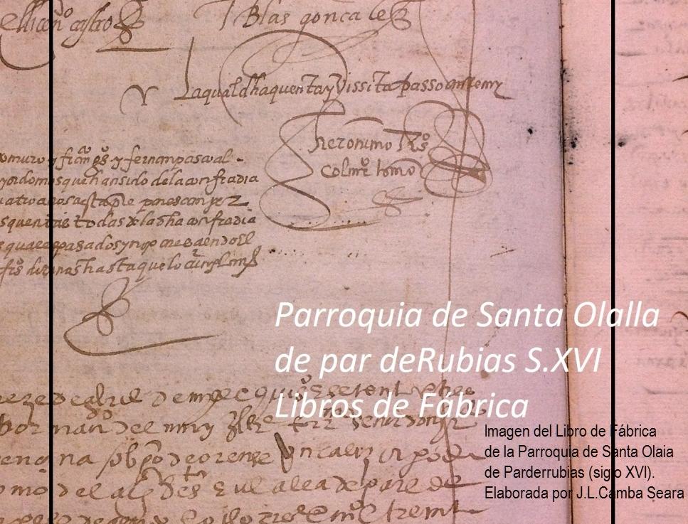 Se cumplen 450 años del nacimiento de 14 vecinos y de cuatro casamientos en Santa Olaia de Parderrubias (1566-2016). Por José Luis CambaSeara